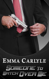 Someone To Watch Over Me by Emma Carlyle
