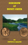 Sideshow at Honey Creek by Steven D. Malone