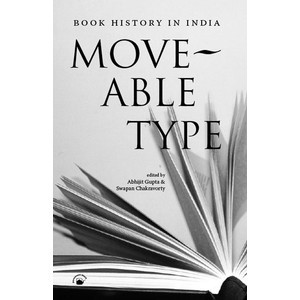 Moveable type: book history in India