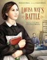 Louisa May's Battle by Kathleen Krull