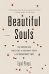 Beautiful Souls: Saying No, Breaking Ranks, and Heeding the Voice of Conscience in Dark Times