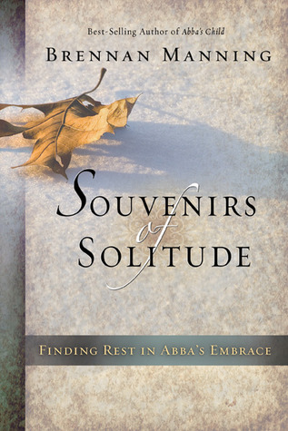 Souvenirs of Solitude by Brennan Manning