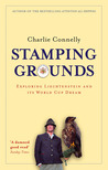 Stamping Grounds by Charlie Connelly