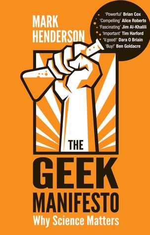 The Geek Manifesto: Why science matters por Mark Henderson