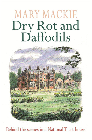 Dry Rot and Daffodils by Mary MacKie