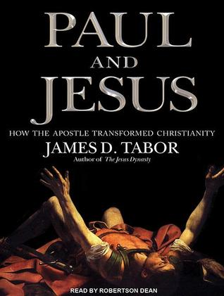 Paul and jesus: how the apostle transformed christianity by James D. Tabor