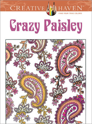 Crazy Paisley (Dover Design Coloring Books) by Robin J. Baker