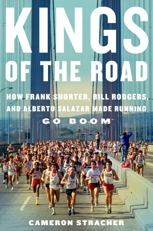 kings-of-the-road-how-frank-shorter-bill-rodgers-and-alberto-salazar-made-running-go-boom