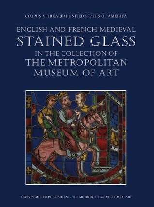 english-and-french-medieval-stained-glass-in-the-collection-of-the-metropolitan-museum-of-art