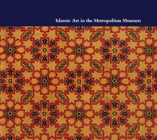 Islamic Art in The Metropolitan Museum o