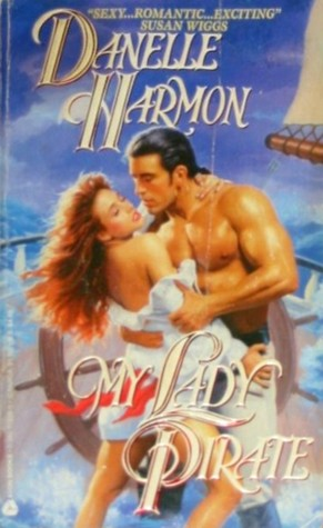 My Lady Pirate by Danelle Harmon