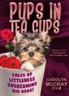 Pups in Tea Cups