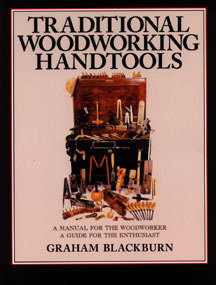 Traditional Woodworking Handtools (Blackburn on Woodworking #2).