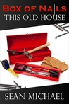 This Old House (Box of Nails, #1)