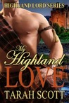 My Highland Love by Tarah Scott