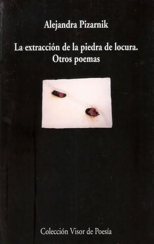 La extracción de la piedra de la locura y otros poemas