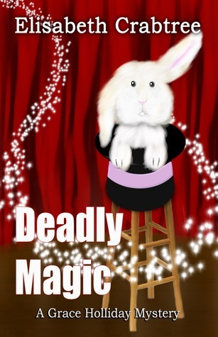 Deadly Magic (Grace Holliday Mystery #1)