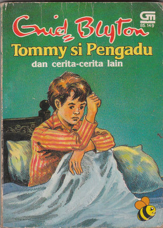 Tommy si Pengadu Dan Cerita-Cerita Lain