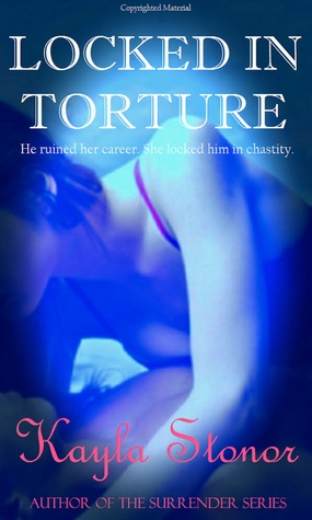 Locked In Torture by Kayla Stonor