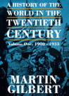 A History of the Twentieth Century Vol. 1 1900-1933