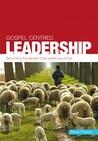 Gospel-Centred Leadership