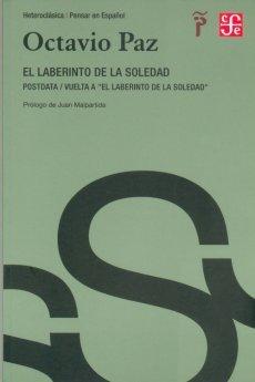 El laberinto de la soledad / Posdata / Vuelta a El laberinto de la soledad