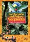 La Mansión Del Pajaro Serpiente