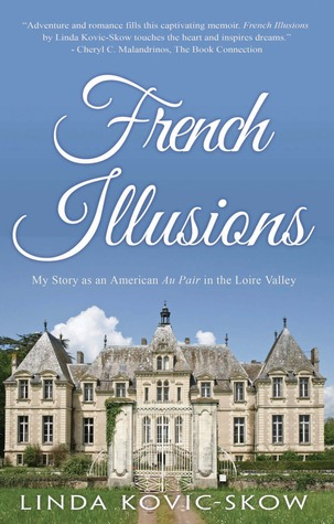 French Illusions: My Story as an American Au Pair ...