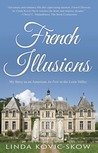 French Illusions by Linda Kovic-Skow