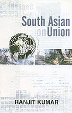 South Asian Union. Problems, Possibilities and Prospects
