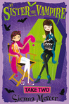 Take Two(My Sister the Vampire, #5)