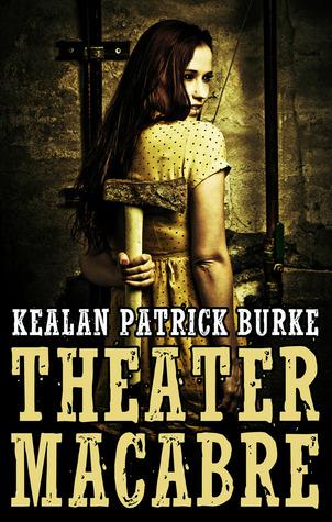 Theater Macabre by Kealan Patrick Burke