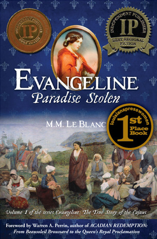 EVANGELINE: PARADISE STOLEN (Volume I and II, Evangeline, The True Story of the Cajuns)