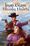 Iron Guns, Blazing Hearts