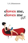 eloves me eloves me not by L.A. Johannesson