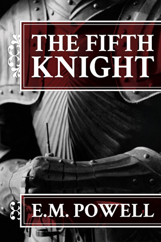 The Fifth Knight (The Fifth Knight, #1)