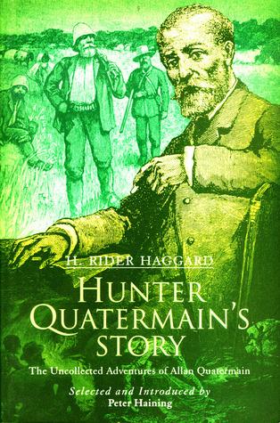 Hunter Quatermain's Story: The Uncollected Adventures of Allan Quatermain