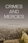 Crimes and Mercies: The Fate of German Civilians Under Allied Occupation, 1944-50