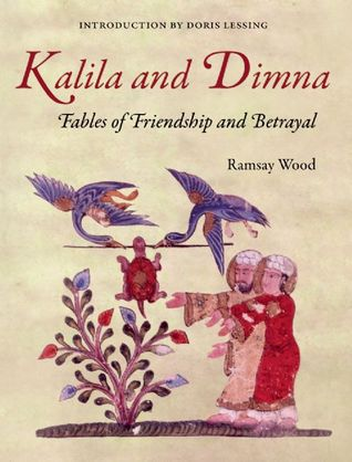 Fables of Friendship and Betrayal(Kalila and Dimna 1)