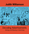 Decoding Advertisements: Ideology and Meaning in Advertising