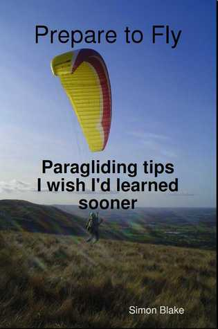 Prepare to Fly: Paragliding Tips I Wish I'd Learned Sooner