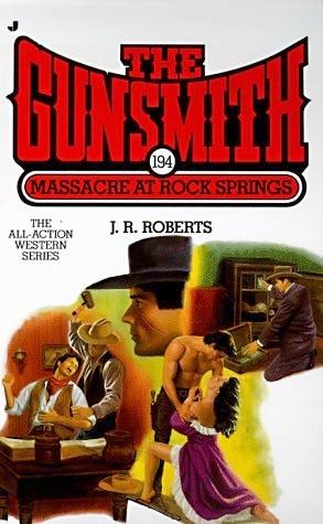Massacre at Rock Springs (The Gunsmith, #194)