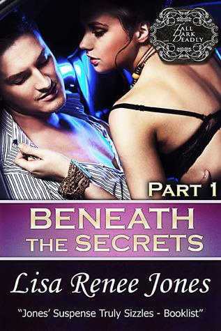 Beneath the Secrets Part 1 by Lisa Renee Jones