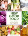 The Essential Good Food Guide: The Complete Resource for Buying and Using Whole Grains and Specialty Flours, Heirloom Fruit and Vegetables, Meat and Poultry, Seafood, and More