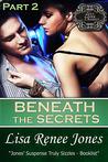 Beneath the Secrets Part 2 by Lisa Renee Jones