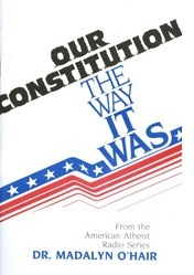 Our Constitution: The Way It Was (American Atheist Radio Series)