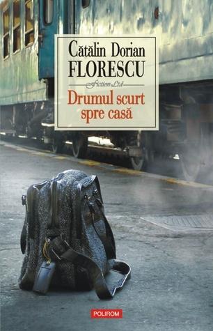 Drumul scurt spre casă by Cătălin Dorian Florescu