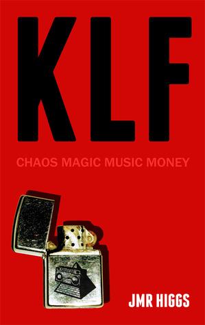 KLF: Chaos Magic Music Money