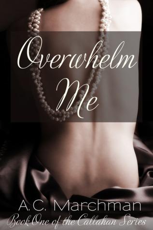 Overwhelm Me (Callahan, #1)