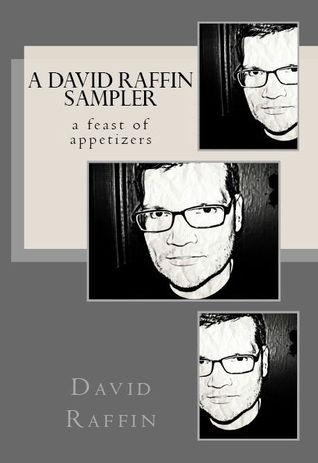 A David Raffin Sampler (a feast of appetizers)